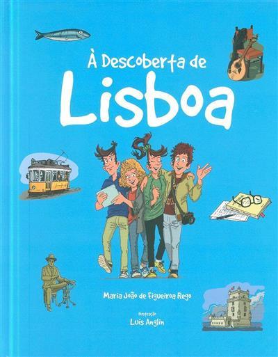 Á descoberta de Lisboa (Maria João de Figueiroa Rego)