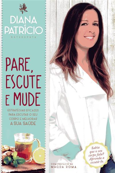 Pare, escute e mude (Diana Patrício)
