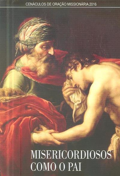 Misericordiosos como o Pai em oração com o Evangelho de Lucas (Cenáculos de Oração Missionária)