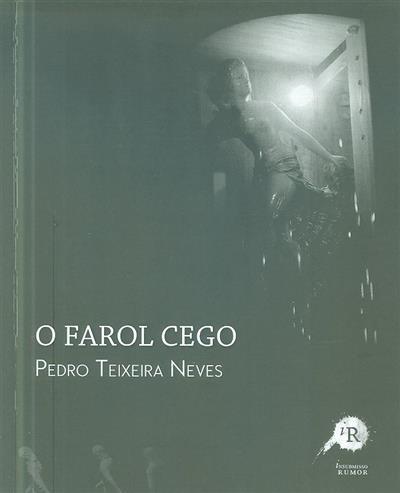O farol cego (Pedro Teixeira Neves)