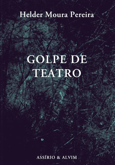 Golpe de teatro (Helder Moura Pereira)