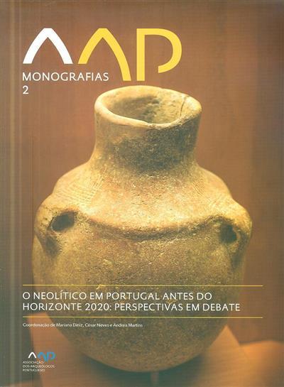 O neolítico em Portugal antes do horizonte 2020 (Associação dos Arqueólogos Portugueses)
