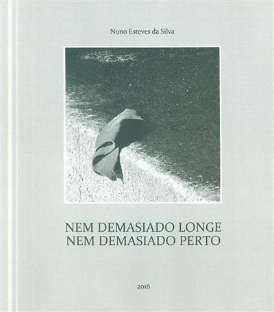 Nem demasiado londe, nem demasiado perto (Nuno Esteves da Silva, Mário Correia)