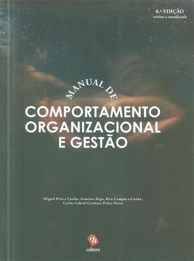 Manual de comportamento organizacional e gestão (Miguel Pina e Cunha... [et al.] )