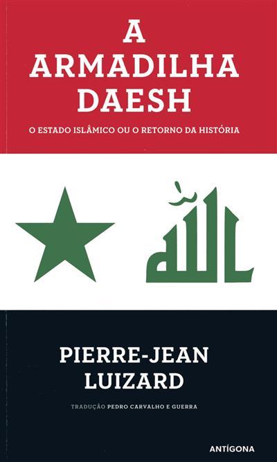 A armadilha Daesh (Pierre-Jean Luizard)
