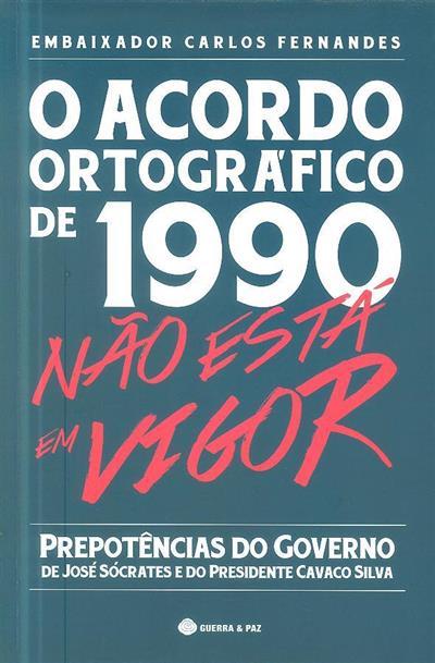 O acordo ortográfico de 1990 não está em vigor (Carlos Fernandes)