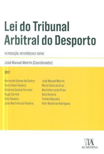 Lei do Tribunal Arbitral do Desporto (coord. José Manuel Meirim ?)