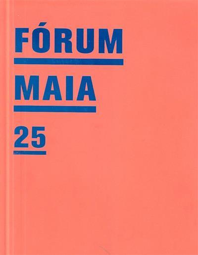 Fórum Maia 25 (textos António Bragança Fernandes... [et al.])