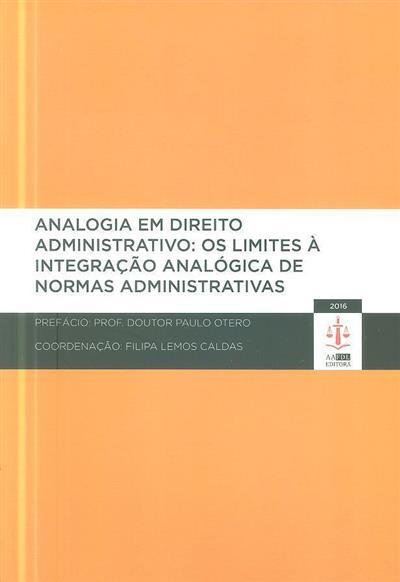 A analogia em Direito Administrativo (Filipa Lemos Caldas... [et al.])