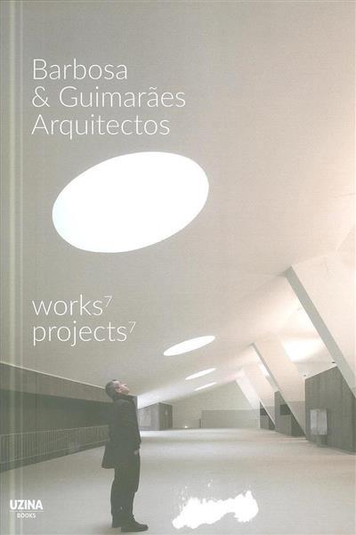 Barbosa & Guimarães Arquitectos (ed. José Manuel das Neves)