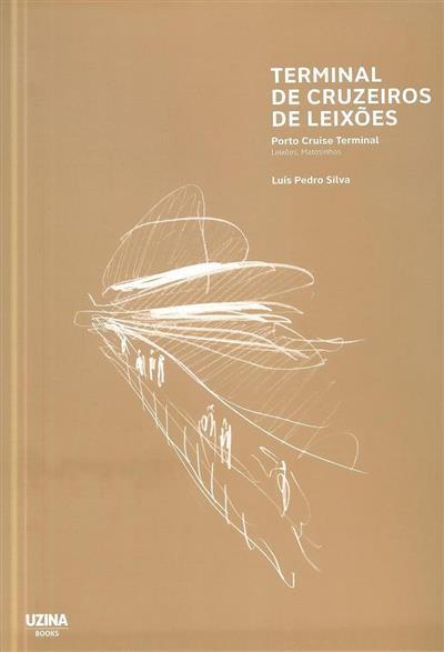 Terminal de cruzeiros de Leixões (Luís Pedro Silva)