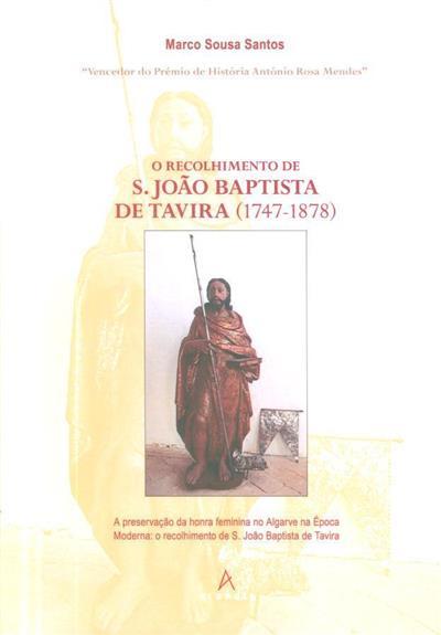 O recolhimento de S. João Baptista de Tavira (1747-1878) (Marco Sousa Santos)