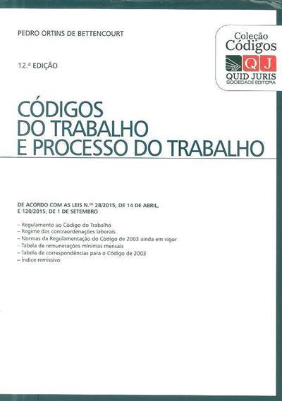 Códigos do trabalho e de processo do trabalho ([compil.] Pedro Ortins de Bettencourt)