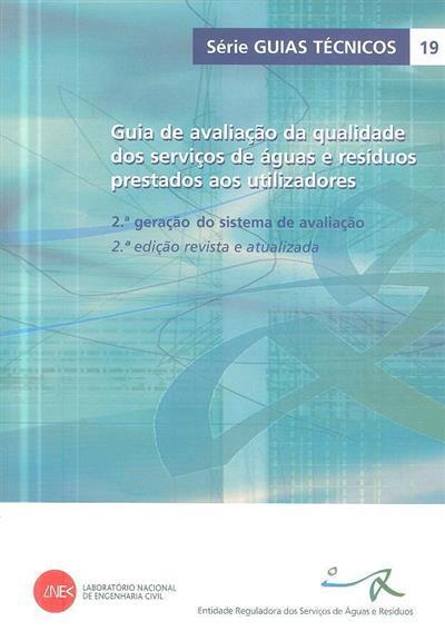 Guia de avaliação da qualidade dos serviços de águas e resíduos prestados aos utilizadores (Helena Alegre... [et al.])