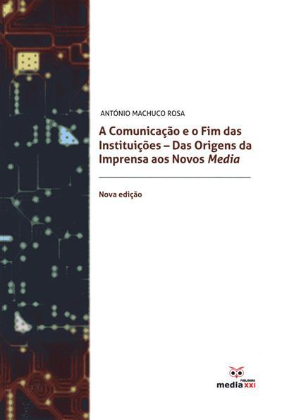 A comunicação e o fim das instituições (António Machuco Rosa)