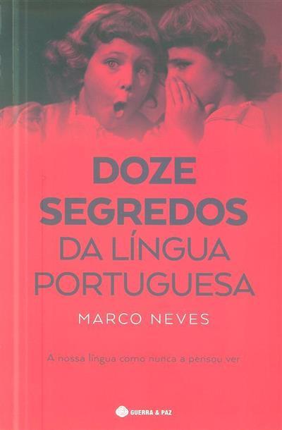 Doze segredos da língua portuguesa (Marco Neves)