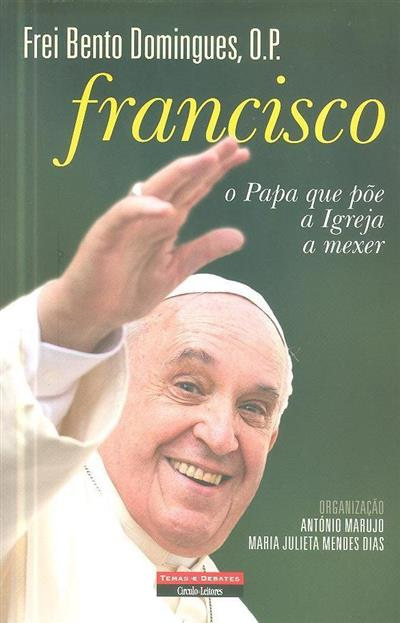 Francisco, o Papa que põe a Igreja a mexer (Bento Domingues)
