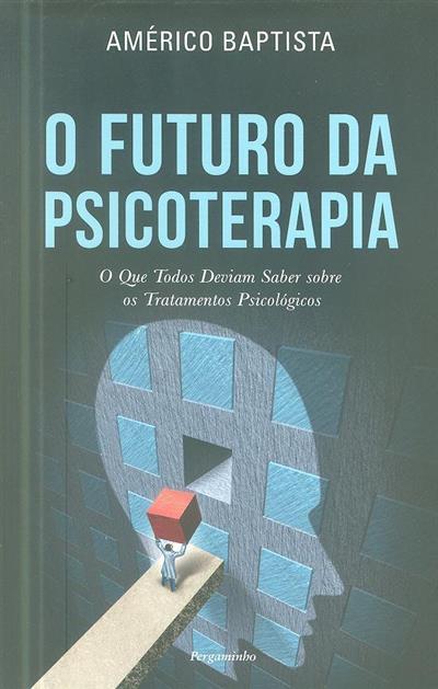 O futuro da psicoterapia (Américo Baptista)
