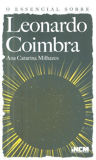 O essencial sobre Leonardo Coimbra (Ana Catarina Milhazes)