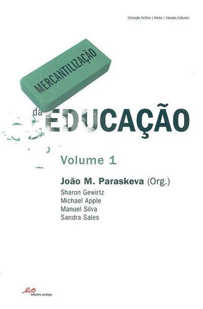 Mercantilização da educação (org. João M. Paraskeva... [et al.])