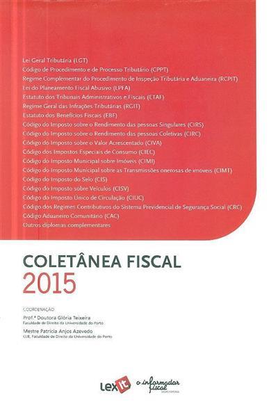 Coletânea fiscal 2015 (coord. Glória Teixeira, Patrícia Anjos Azevedo)