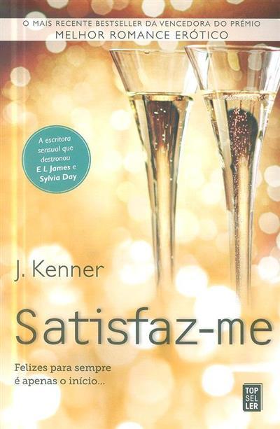 Satisfaz-me (J. Kenner)