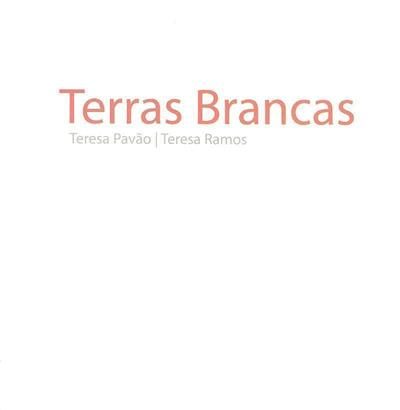 Terras brancas (Teresa Pavão, Teresa Ramos)