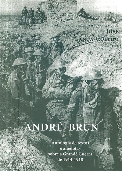 Antologia de textos e anedotas sobre a Grande Guerra de 1914-1918 (André Brun)