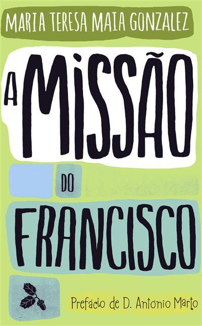 A missão do Francisco (Marta Teresa Maia Gonzalez)