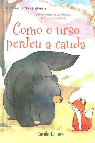 Como o urso perdeu a cauda (história contada por Lucy Bowman)