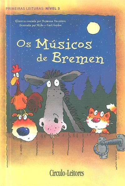 Os músicos de Bremen (texto Susanna Davidson)