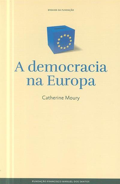 A democracia na Europa (Catherine Moury)
