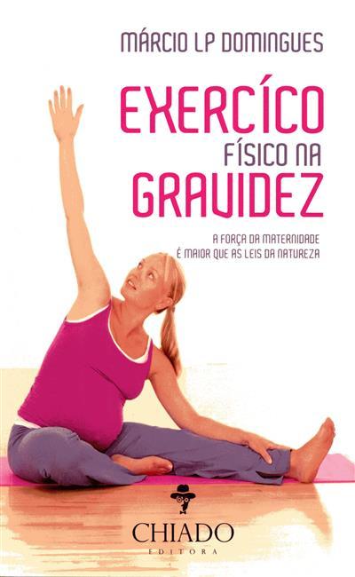 Exercício físico na gravidez (Márcio Luis Pinto Domingues)