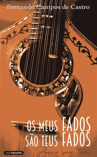 Os meus fados são teus fados (Fernando Campos de Castro)