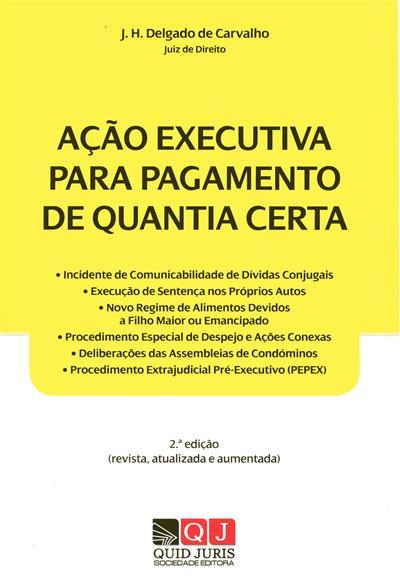 Ação executiva para pagamento de quantia certa (J. H. Delgado de Carvalho)