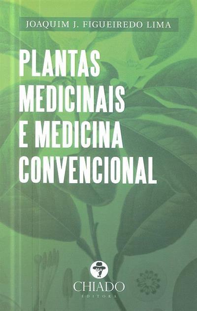 Plantas medicinais e medicina convencional (Joaquim J. Figueiredo Lima)
