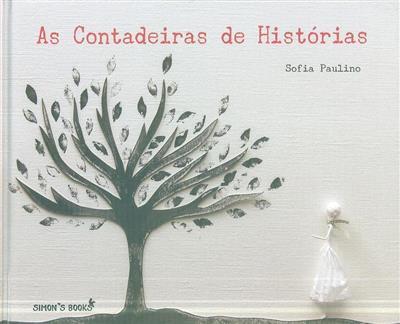 As contadeiras de histórias (Sofia Paulino)