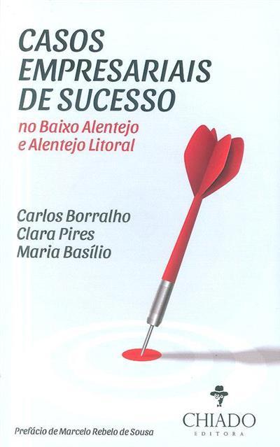 Casos empresariais de sucesso no Baixo Alentejo e Alentejo Litoral (Carlos Borralho, Clara Pires, Maria Basílio)