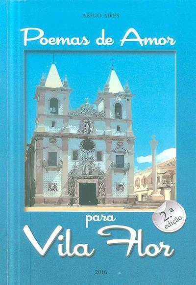 Poemas de amor para Vila Flor (Abílio Aires)