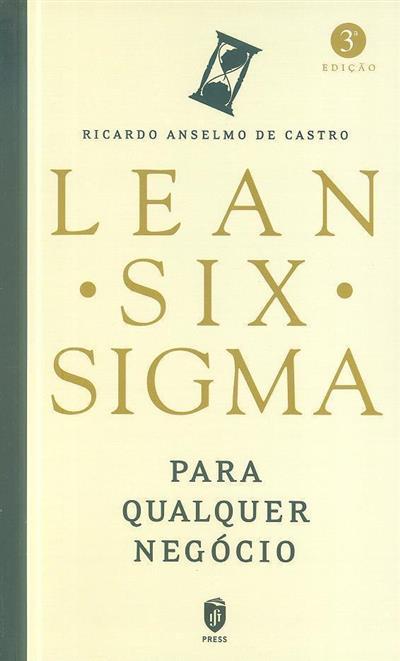 Lean Six Sigma para qualquer negócio (Ricardo Anselmo de Castro)