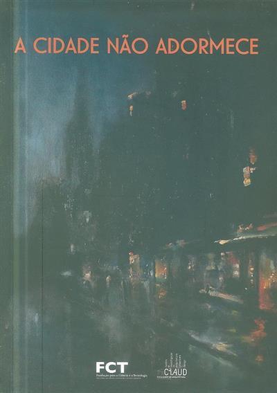 A cidade não adormece (coord. José Duarte Gorjão Jorge, Carlos Henriques Ferreira  )