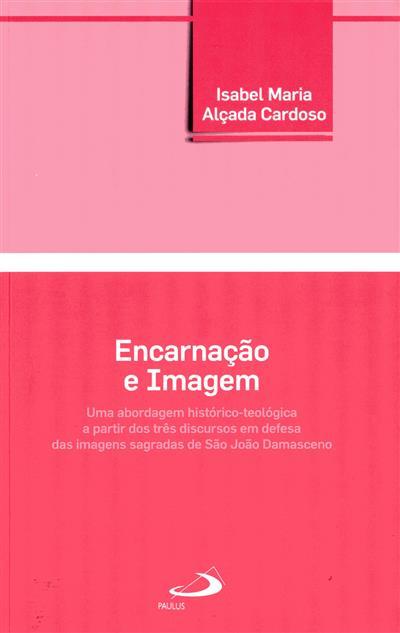 Encarnação e imagem (Isabel Maria Alçada Cardoso)