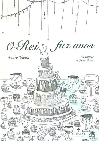 O rei faz anos (Pedro Veira, Joana Faria)