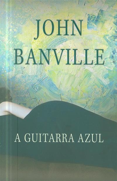 A guitarra azul ( John Banville)