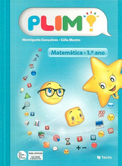 Matemática, 1º ano (Henriqueta Gonçalves, Célia Mestre)