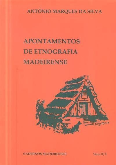 Apontamentos de etnografia madeirense (António Marques da Silva)