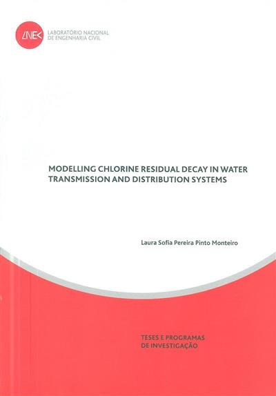 Modelling chlorine residual decay in water transmission and distribution systems (Laura Sofia Pereira Pinto Monteiro)