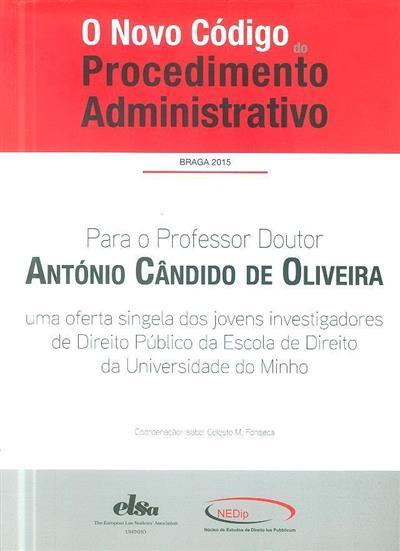 O novo código do procedimento administrativo (coord. Isabel Celeste M. Fonseca)