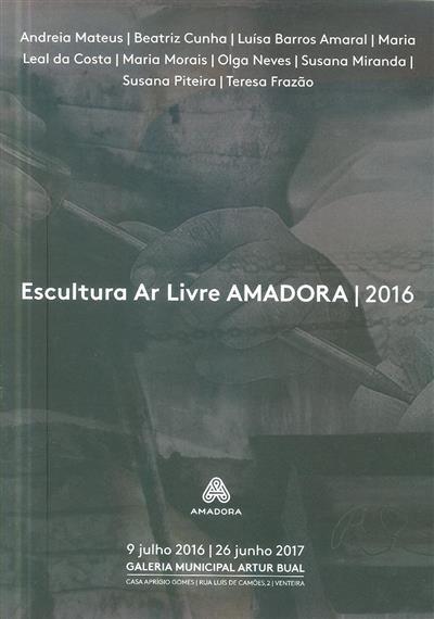 Escultura ar livre Amadora, 2016 (org. Câmara Municipal da Amadora, Galeria Municipal Artur Bual)