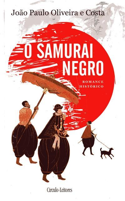 O samurai negro (João Paulo Oliveira e Costa)